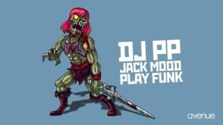 DJ PP, Jack Mood - Play Funk