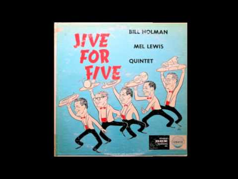 Bill Holman Mel Lewis Quintet. Jive For Five.