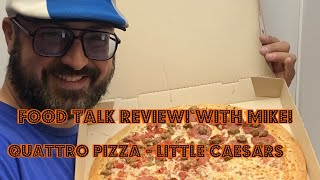Food Review Talk! With Mike! Quattro Pizza - Little Caesar's!