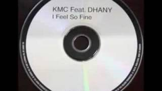 KMC feat Dahny - I Feel So Fine (Tillmann Uhrmacher Light Mix)