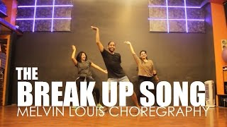 The Break Up Song | Melvin Louis Choreography | ADHM