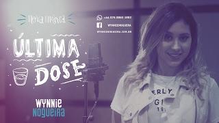 Wynnie Nogueira - Última Dose (Clipe Oficial)
