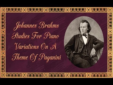 Brahms - Studies For Piano, Variations On A Theme Of Paganini