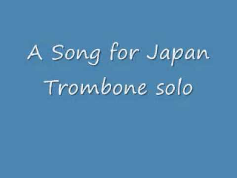 A Song for Japan Trombone solo