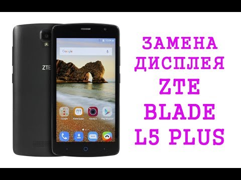 Разборка и замена дисплея ZTE Blade L5 Plus \ Replacement Lcd Zte Blade L5 Plus