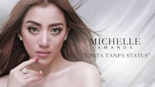 MICHELLE AMANDA - CINTA TANPA STATUS (LYRICS VIDEO)