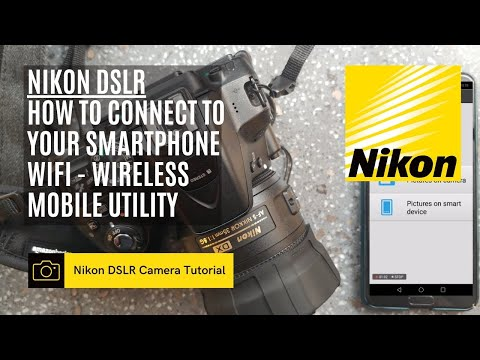 How To Connect A Nikon DSLR To Your Smartphone WiFi - Wireless Mobile Utility | Thompson Tutorial