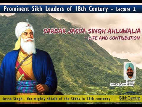 Talk on Prominent Sikhs of 18th Century  Jassa Singh Ahluwalia by Apinder Singh