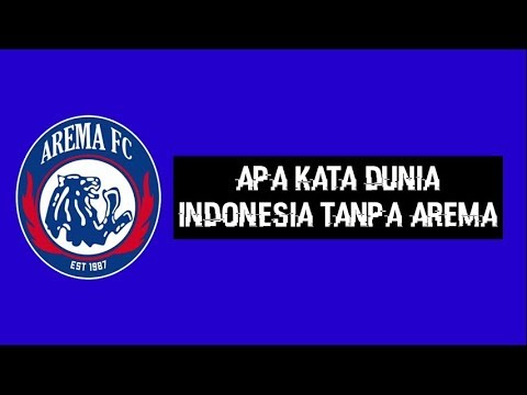 Lirik lagu Apa Kata dunia Indonesia Tanpa Arema