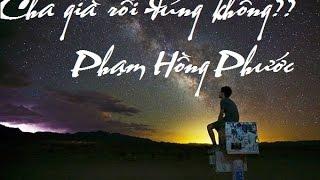 [MV Lyric/Kara] Cha già rồi đúng không - Phạm Hồng Phước Sing My Song