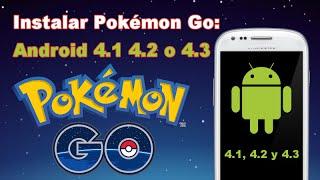 Como instalar Pokémon Go en Android 4.1, 4.2 o 4.3. (Sin Root).