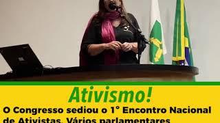 O Congresso sediou o 1º Encontro Nacional de Ativistas. Vários parlamentares prestigiaram o evento!