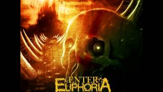 Enter Euphoria - Lead Us To A Dead Future (NEW SONG!)