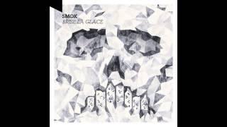 Smok - Brise La Glace - 11 Brise la glace