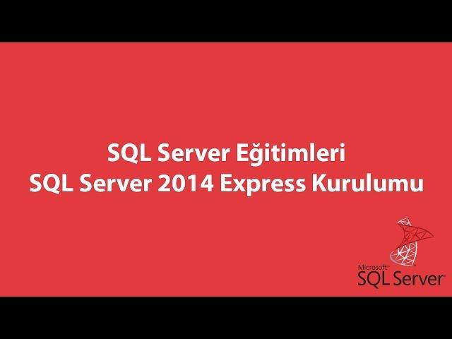 SQL Server 2014 Express Kurulumu