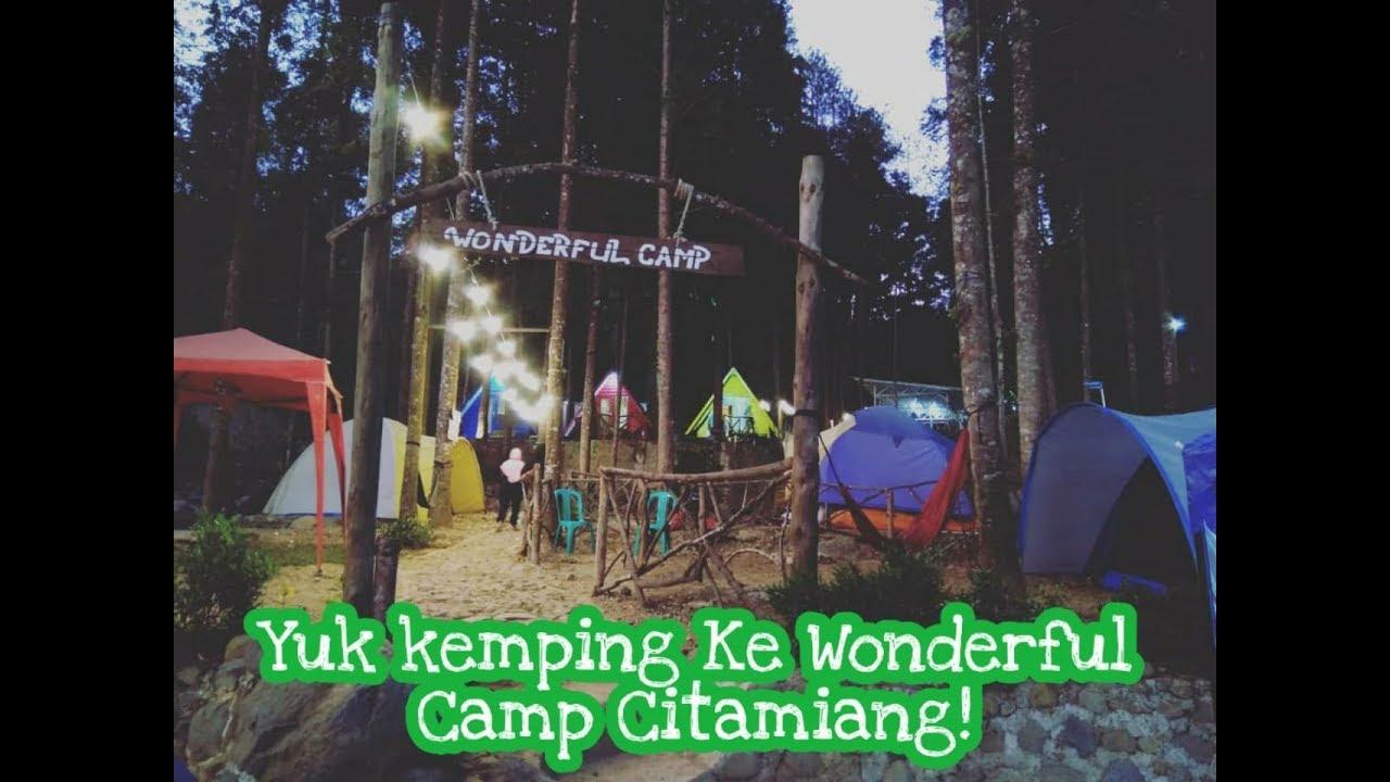 Camping Seru Di Wonderful Camp Citamiang Bogor Kalian Harus Coba Youtube