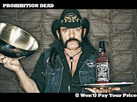 Prohibition Dead - (I Won't) Pay Your Price (Motörhead cover)