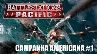 Battlestations Pacific Gameplay: Campanha Americana #1 [PT-BR] [1080p] [60 FPS]