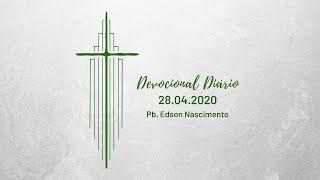 Obedecendo a Deus | Devocional com Pb. Edson Nascimento - 28/04/2020