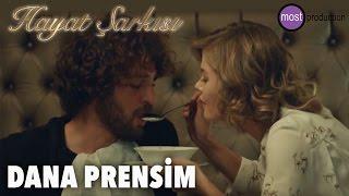 Hayat Şarkısı - Dana Prensim