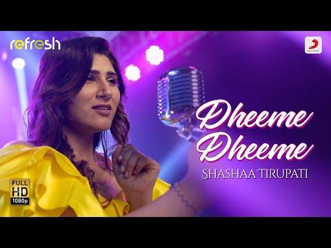 Dheeme Dheeme – Shashaa Tirupati   Sony Music Refresh   Ajay Singha