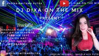 Dj Kenangan Masa Kecilku Vs Korbanmu   Req : Nadela Ayu Putri   Mixed By Dj Dixa On The Mix