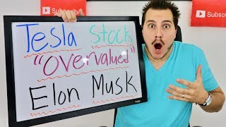 OMG ELON MUSK SAYS TESLA STOCK IS OVERVALUED!
