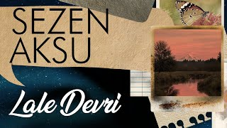 Sezen Aksu - Lale Devri (Lyrics I Şarkı Sözleri)