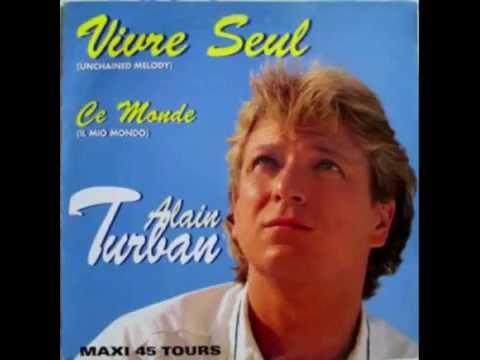 Alain Turban - Vivre seul (Unchained mélody) 1996