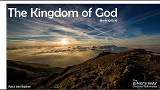The Kingdom of God! Mark 10