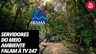 Servidores do Meio Ambiente falam à TV 247