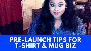 What You Should Do Before Launching Your T-Shirt & Mug Business | Genesis Dorsey