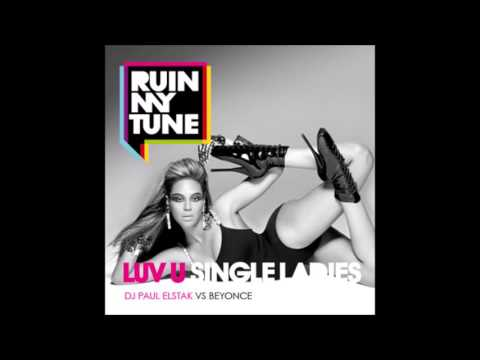 Beyoncé - Single ladies / DJ Paul Elstak - love u more (Happy Hardcore remix)