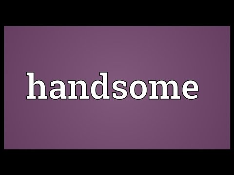Handsome Meaning