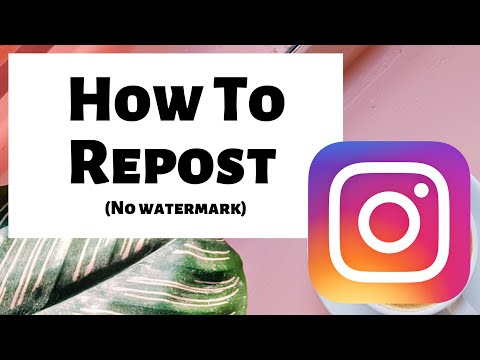 How To Repost On Instagram In 2020 (For Free, No Watermark)