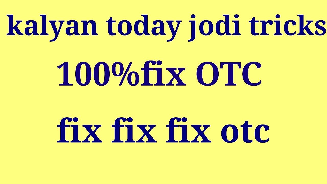 Kalyan today open,100%fix open and jodi