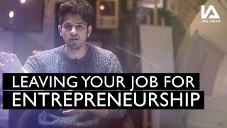 MUST WATCH BEFORE LEAVING YOUR JOB FOR ENTREPRENEURSHIP
