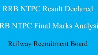 RRB NTPC Result Declared || RRB NTPC Final Marks Analysis || RRB NTPC Expected Cut Off Marks 2017 Video