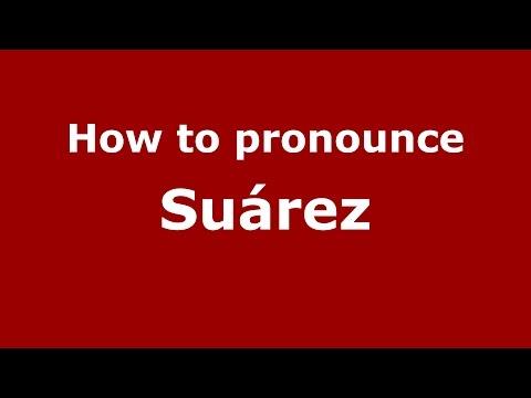 How to pronounce Suárez (Colombian Spanish/Colombia)  - PronounceNames.com