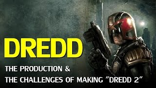 DREDD: The Production and the Challenges of Making a Sequel