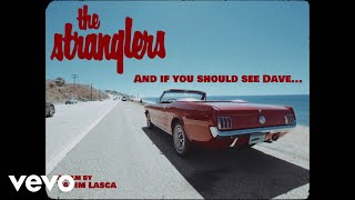 The Stranglers - Aฑd If You Should See Dave... (Official Video)