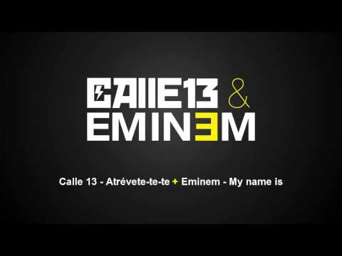 Calle 13 & Eminem - My name is Atrévete-te-te [Mashup/Remix]