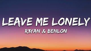 R3YAN \u0026 Benlon - Leave Me Lonely (Lyrics) [7clouds Release]