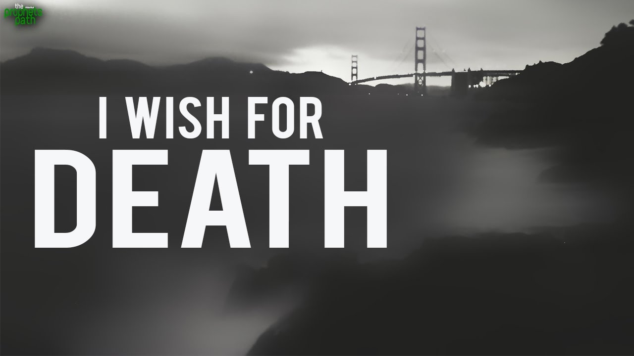 i wish for death