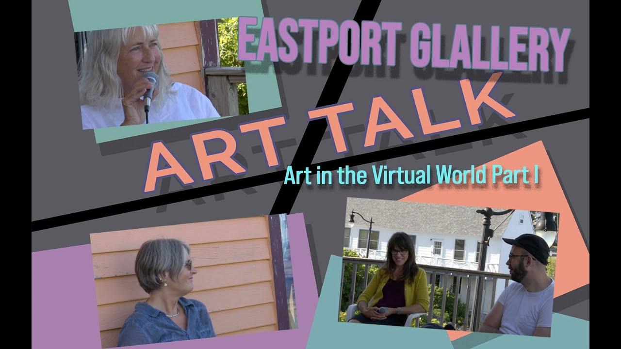 Art Talk 2020: Art in the Virtual World Part 1