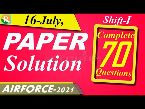 Airforce (X) - 2021 Paper Solution   16 July , Shift - I   Exam Analysis   Defence Exams   R.S SIR