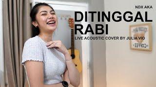 DITINGGAL RABI - NDX AKA ( LIVE ACOUSTIC COVER BY JULIA VIO )
