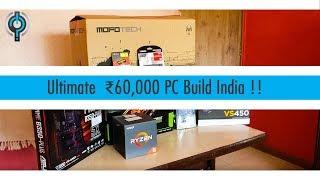 Ultimate  ₹60,000 Gaming/Editing PC Build India 2018 !!!