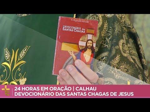CALHAU   24 HORAS EM ORAÇÃO   DEVOCIONÁRIO DAS SANTAS CHAGAS DE JESUS