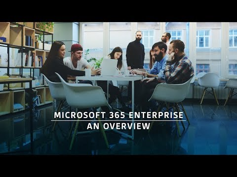 Microsoft 365 Enterprise - An Overview